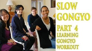 Round 4 Slow Gongyo