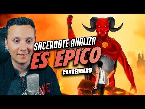 CANSERBERO - ES ÉPICO | ANÁLISIS DE UN SACERDOTE CATÓLICO