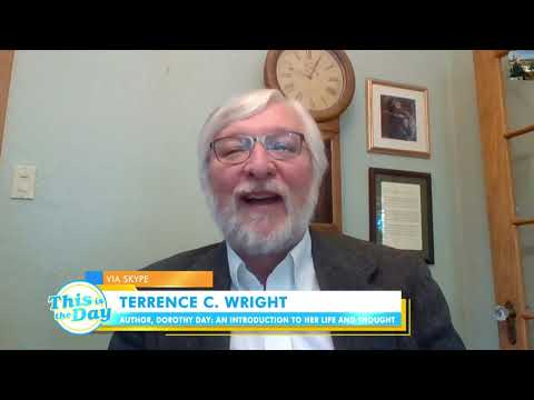 Dr. Terrence Wright on Dorothy Day | This is the Day