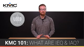 KMC 101: What are IEQ & IAQ?