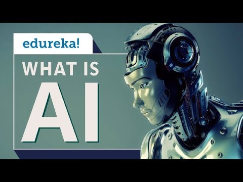 Artificial Intelligence | What is AI | Introduction to Artificial Intelligence | Edureka