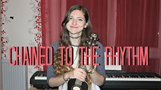 """""""Chained to the Rhythm"""" by Katy Perry (cover)"""