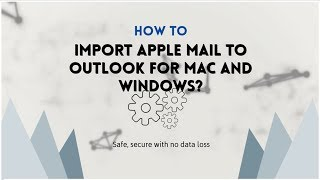 Import Apple Mail into Outlook 2019 / 2016 for Mac & Windows