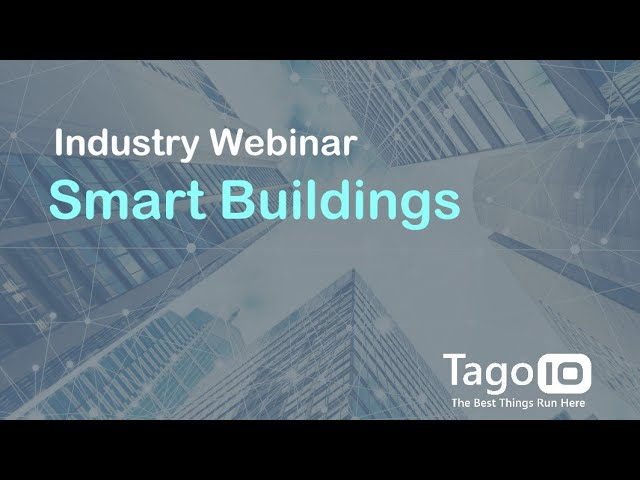 Industry Webinar: Smart Buildings Enabled by IoT that Delivers