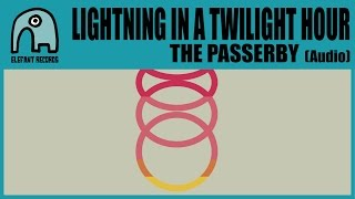 LIGHTNING IN A TWILIGHT HOUR - The Passerby [Audio]
