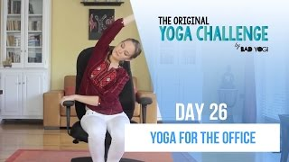 Original Yoga Challenge: Day 26 - Yoga For The Office (Beginner)