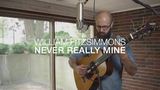 William Fitzsimmons - Never Really Mine [Performance Video]
