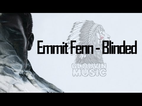 [Lyrics] Emmit Fenn - Blinded [Glouvin music]