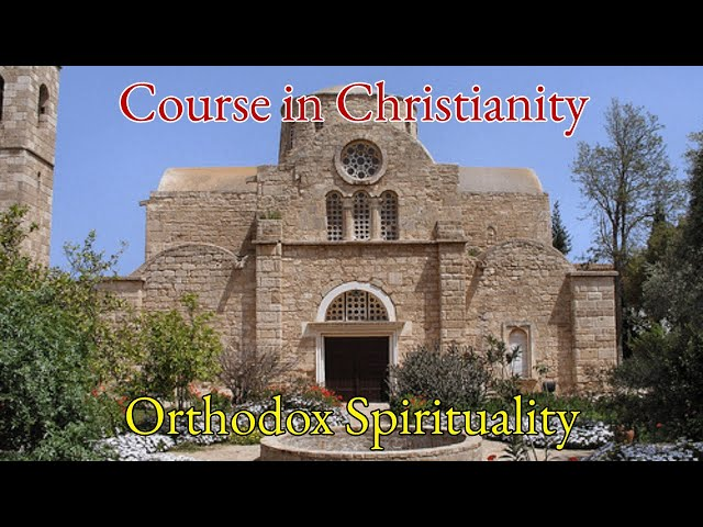 Course in Christianity - Orthodox Spirituality