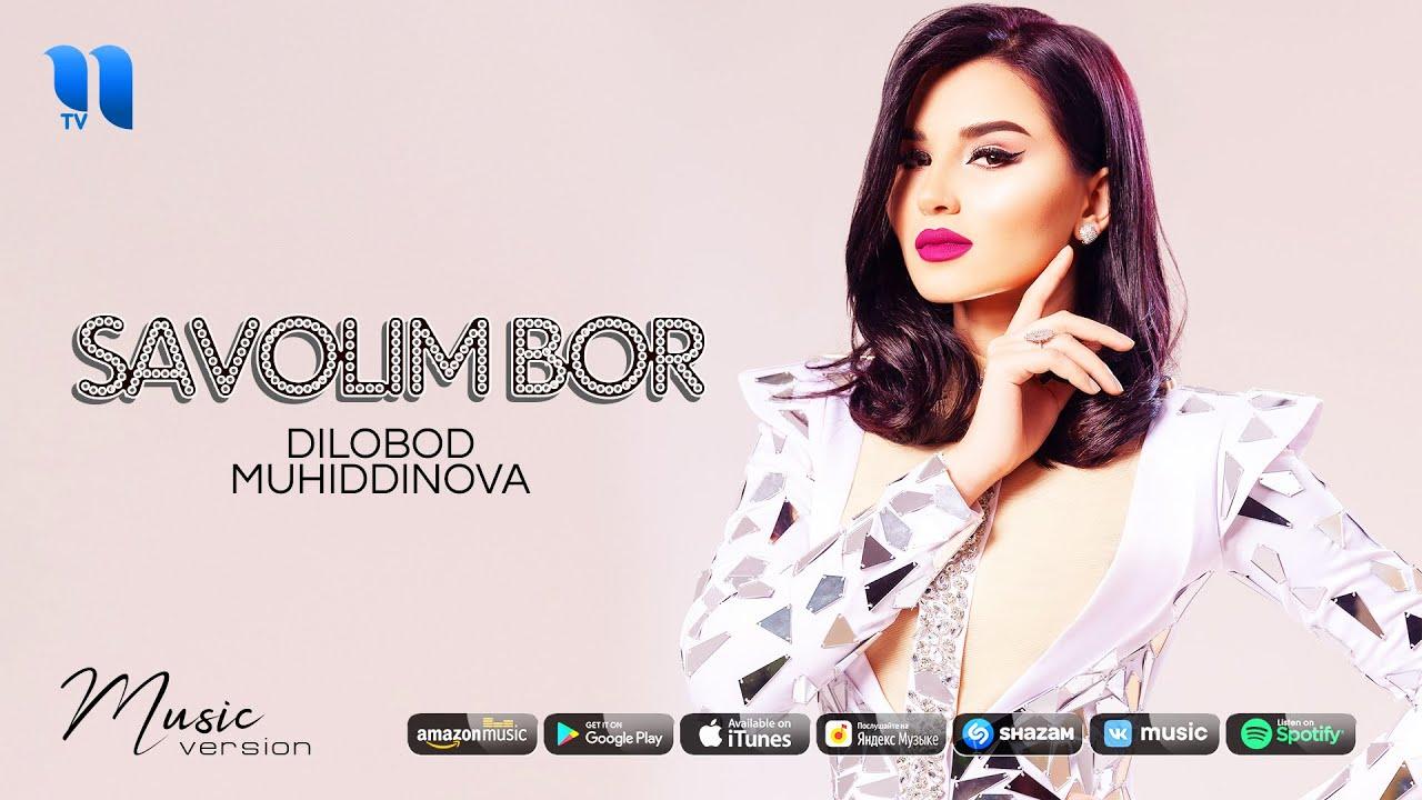 Dilobod Muhiddinova - Savolim bor (audio 2021)