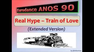 Real Hype - Train of Love (Extended Version)