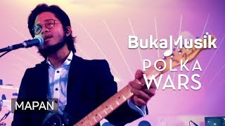 Polka Wars feat. Lafa Pratomo - Mapan (with Lyrics) | BukaMusik