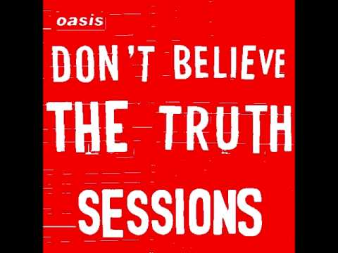 OASIS:don't believe the truth sessions (FULL)
