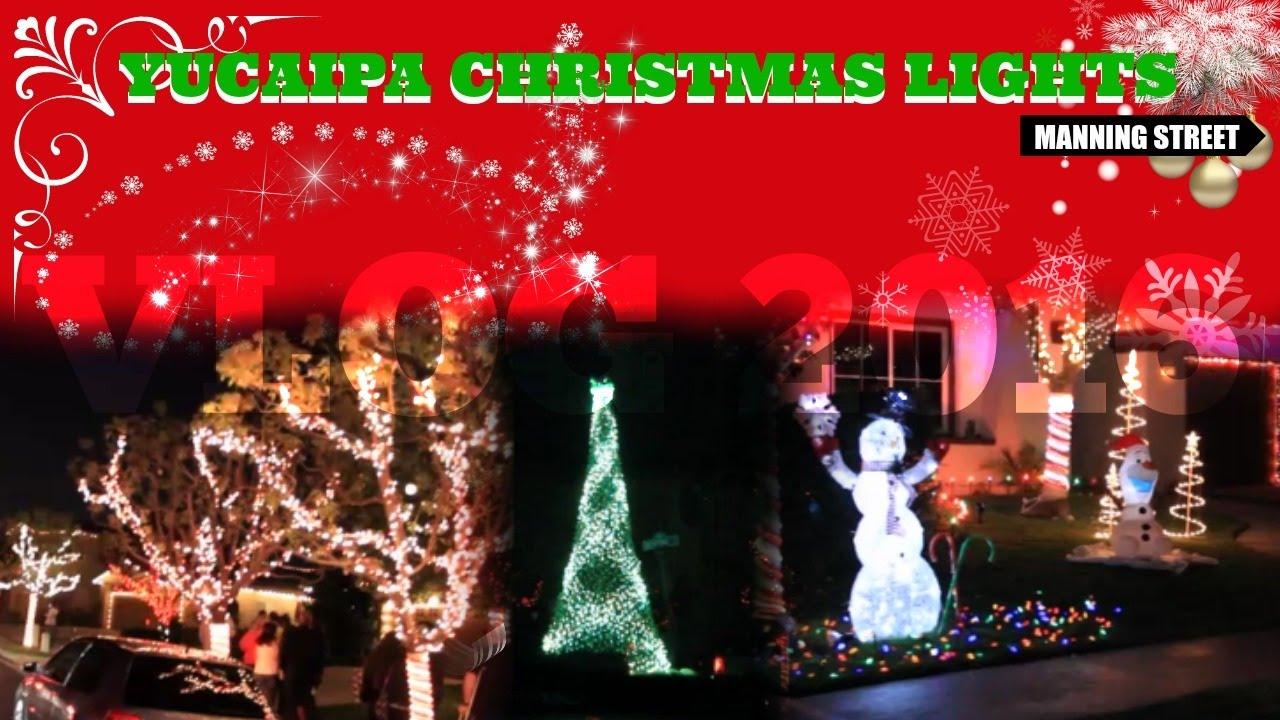 YUCAIPA CHRISTMAS LIGHTS ON MANNING STREET | VLOG | DAY 11 of 25 ...
