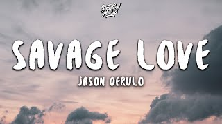 Similar Songs to Jason Derulo - Savage Love Suggestions