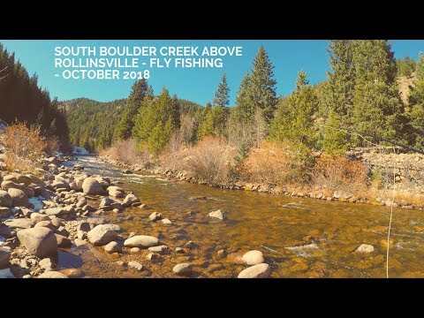 South Boulder Creek Above Rollinsville, Colorado - Fly Fishing - October 2018