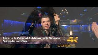 Alex de la Caracal si Adrian de la Severin - Femeie, tu, tu, femeie [ oficial video 4K 201 ...