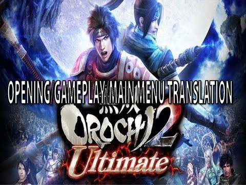 Warriors Orochi 3 Ultimate/Musou Orochi 2 Ultimate Intro,Gameplay,Main Menu Screen Translation