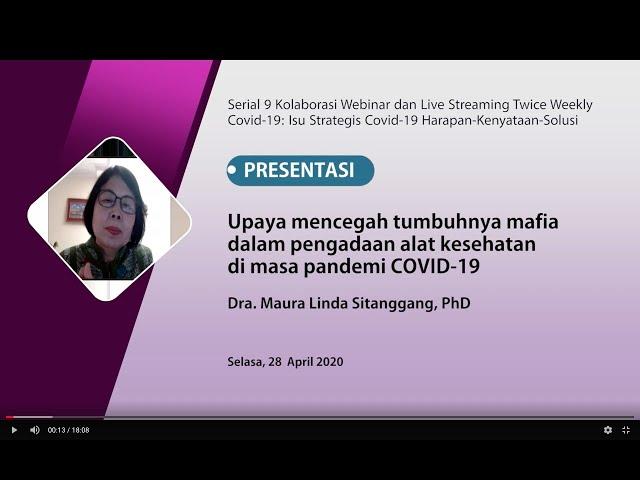 Upaya mencegah tumbuhnya mafia dalam pengadaan alat kesehatan di masa pandemi COVID_19 Dra Maura L.