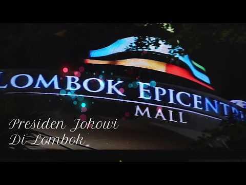 Jalan Ke Mall ( Lombok Epicentrum ) dengan Presiden Jokowi -- Ekslusive !!!