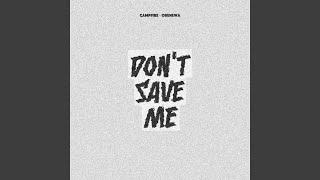 Don't Save Me (feat. Obenewa)