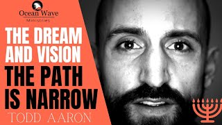 The Dream and Vision The Path Is Narrow