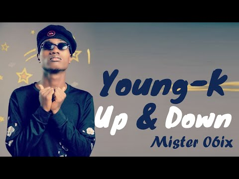 Up and Down -  Young K - ft - Mister 06ix  (official video lyrics)