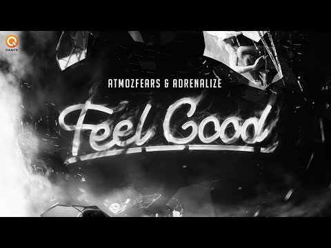 Atmozfears & Adrenalize - Feel Good (Official Video)