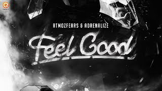 Смотреть клип Atmozfears & Adrenalize - Feel Good
