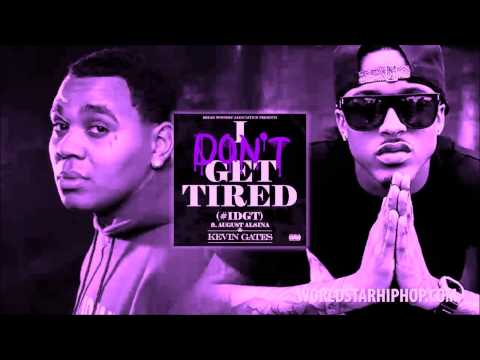 IDGT (I Dont Get Tired) - Kevin Gates Feat  August Alsina