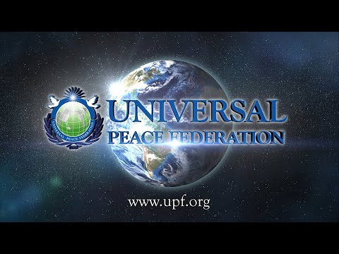 Introduction to Universal Peace Federation - UPF 2020