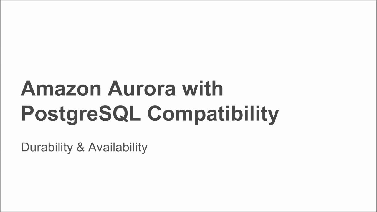 Announcing Amazon Aurora with PostgreSQL Compatibility - January 2017 AWS  Onlin