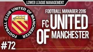 football manager 2016 llm playthrough   fc united of manchester 72   fa cup replay