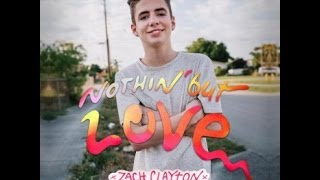 Zach Clayton-Nothing but love (lyrics )