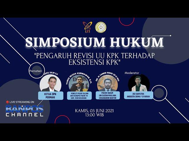 Pengaruh Revisi UU KPK Terhadap Eksistensi KPK || SIMPOSIUM HUKUM DEMA FAKULTAS Syariah UIN Banten