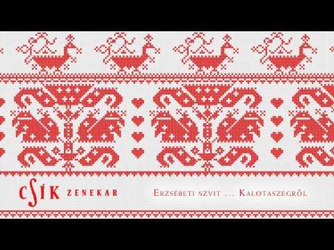 Csík Zenekar - Erzsébeti szvit... Kalotaszegről