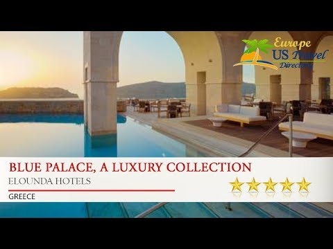Blue Palace, A Luxury Collection Resort And Spa, Crete - Elounda Hotels, Greece