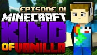 Minecraft: The Kind Of Vanilla Series #01   A NEW BEGINNING
