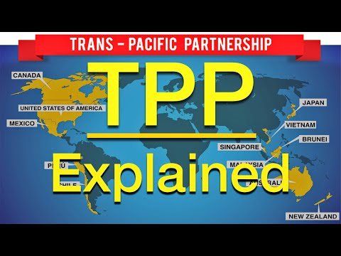 The Trans-Pacific Partnership (TPP) Explained