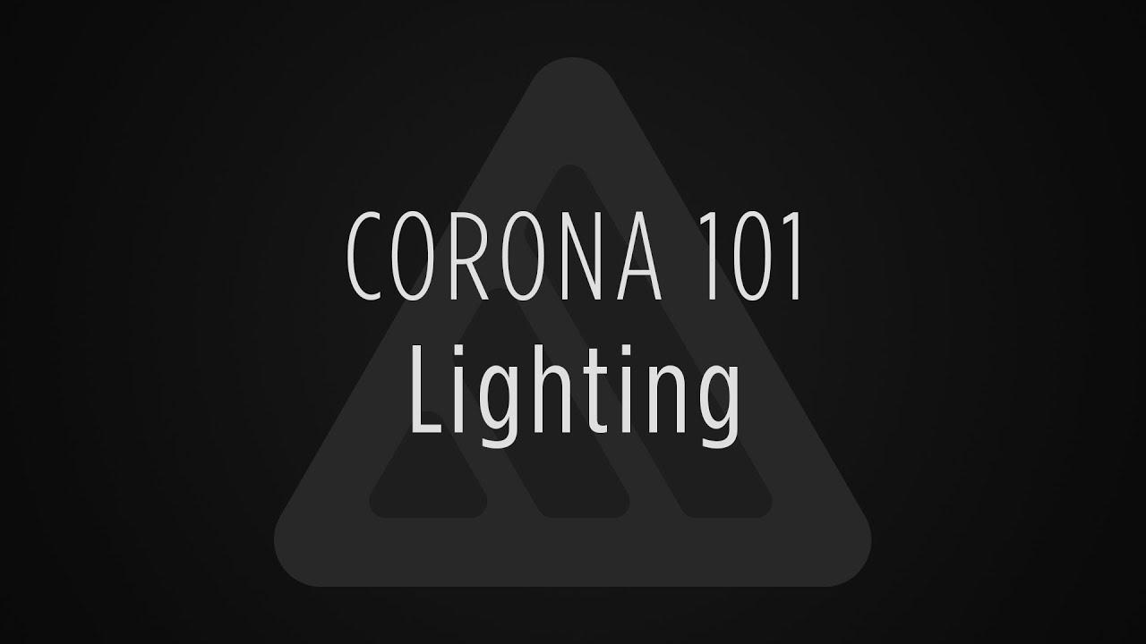 Corona 101 Lighting