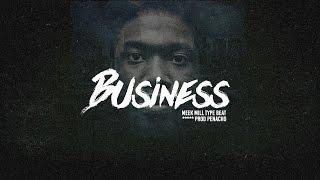 [FREE] Meek Mill type beat - Business (2016)