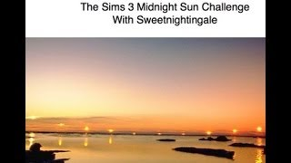 TS3 Midnight Sun Challenge Part 9, A New Addition to the Island - Commentary