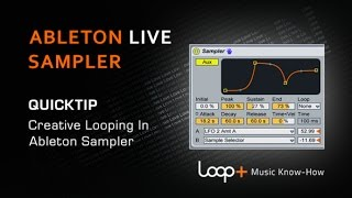 Creative Vocal Looping With Ableton Sampler - Loop+ Quick Tip