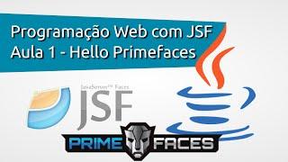 Programação Web com JSF - Aula 1 - Hello Primefaces
