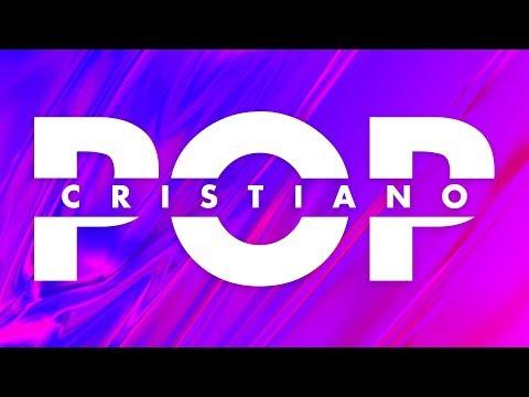 POP CRISTIANO ¡LO MÁS NUEVO DEL 2019