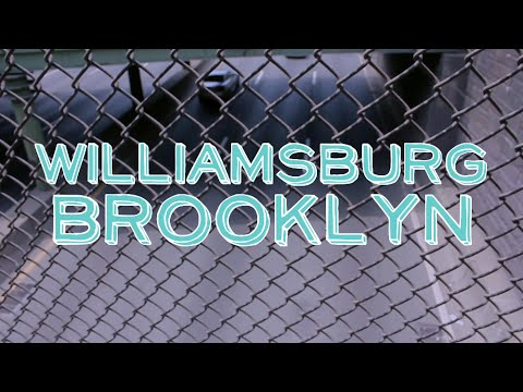Exploring Williamsburg [Brooklyn]