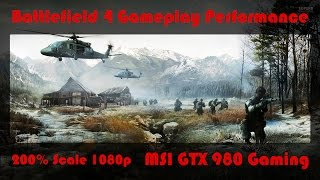Battlefield 4 (BF4) - MSI GTX 980 Gaming - 200% Ultra Settings Gameplay Performance