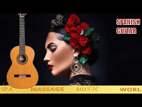 SPANISH GUITAR ROMANTIC  SPANISH MUSIC  BEST OF LATIN MUSIC  RELAXING UNSTRUMENTAL  SPA  MUSIC  2018
