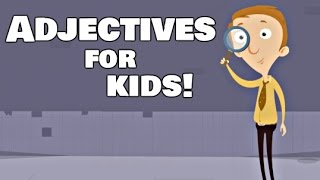 Adjectives For Kids | Language Arts Video Lesson