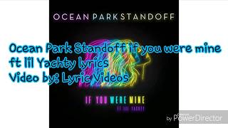 Ocean Park Standoff If you were mine ft. Lil Yachty